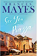 See You in the Piazza: New Places To Discover in Italy Kindle Edition