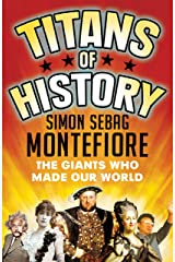 Titans of History: The Giants Who Made Our World Kindle Edition