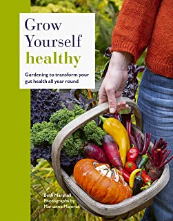 Grow Yourself Healthy: Gardening to transform your gut health all year round