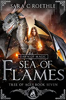 Dawn of Magic: Sea of Flames (Tree of Ages Book 7)