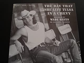 The Day That She Left Tulsa in a Chevy / Piano Vocal Guitar / Wade Hayes
