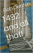 1492 and all that!: all those things that you might wish to know about the history of Spain and Portugal as a visitor or a...