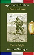 Apprenez l'Italien avec un classique: Robinson Crusoe - Édition parallèle [IT-FR] (Italian Edition)