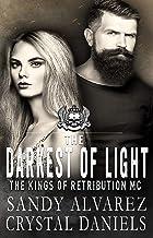 The Darkest Of Light (The Kings Of Retribution MC Book 2)