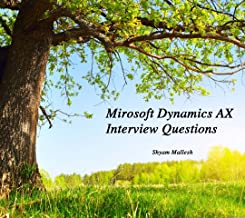 Microsoft Dynamics AX Interview Questions with Answers(Illustrated): Shyam Mallesh