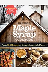 Maple Syrup Cookbook, 3rd Edition: Over 100 Recipes for Breakfast, Lunch & Dinner Kindle Edition