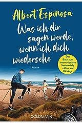 """Was ich dir sagen werde, wenn ich dich wiedersehe: Roman - Vom Autor des Bestsellers """"Club der roten Bänder"""" (German Edition) Kindle Edition"""