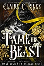 Tame his Beast: A Beauty & the Beast Retelling