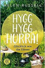 Hygg Hygg Hurra!: Glücklich wie die Dänen (German Edition) Kindle Edition