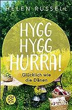 Hygg Hygg Hurra!: Glücklich wie die Dänen (German Edition)