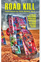 Road Kill: Texas Horror by Texas Writers Volume 5 Kindle Edition