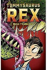 Tommysaurus Rex Kindle Edition