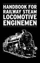 Handbook for Railway Steam Locomotive Enginemen