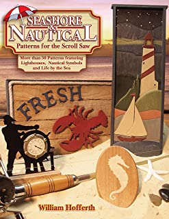 Seashore and Nautical Patterns for the Scroll Saw: More than 50 Patterns featuring Lighthouses, Nautical Symbols and Life by the Sea (Fox Chapel Publishing) Designs for Fish, Mermaids, Ships, & More