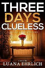 Three Days Clueless: A Mylas Grey Mystery (Mylas Grey Mysteries Book 3) Kindle Edition
