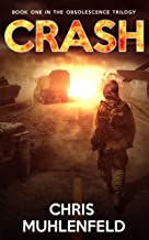 CRASH: A Sci-Fi Thriller: Book 1 of The Obsolescence Trilogy