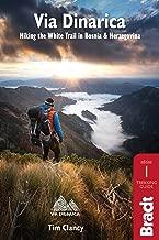 Via Dinarica: Hiking the White Trail in Bosnia & Herzegovina ([Bradt Travel Guide] Bradt Travel Guides)