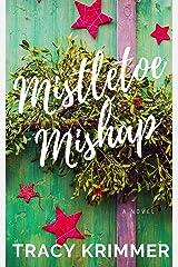 Mistletoe Mishap: A Holiday Romantic Comedy Kindle Edition