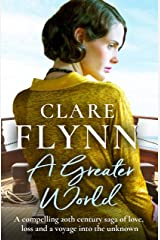 A Greater World: A compelling 20th century saga of love, loss and a voyage into the unknown (Across the Seas Book 1) Kindle Edition