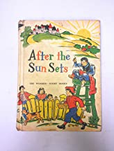 AFTER THE SUN SETS, [THE WONDER-STORY BOOKS]