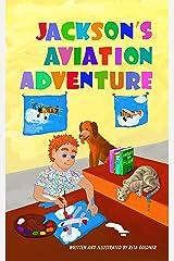 Jackson's Aviation Adventure (Jackson's Adventures Book 2) Kindle Edition