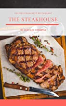 The Steakhouse : The Most Popular Recipes at Home from Best Restaurant