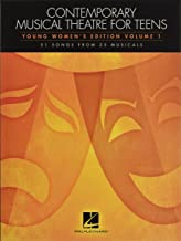 Contemporary Musical Theatre for Teens: Young Women's Edition Volume 1 31 Songs from 25 Musicals