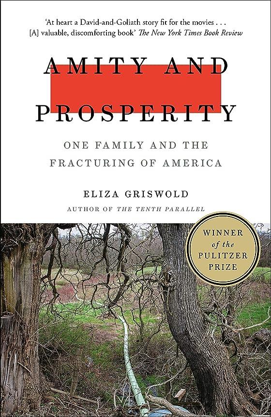 多くの危険がある状況排泄するキャンパスAmity and Prosperity: One Family and the Fracturing of America - Winner of the Pulitzer Prize for Non-Fiction 2019 (English Edition)