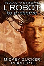 Isaac Asimov's I, Robot: To Preserve (English Edition)