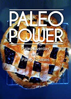 Paleo Power – Paleo Everyday and Paleo Pastries - 2 Book Pack (Caveman CookBook for low carb, sugar free, gluten-free living)