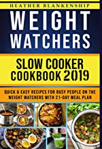 Weight Watchers Slоw Cооkеr Cооkbооk 2019: Quick and Easy Recipes for Busy People on the Weight Watchers with 21 days Meal Plan
