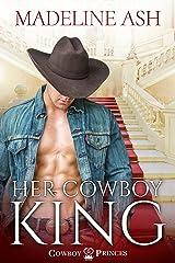 Her Cowboy King (Cowboy Princes Book 1) Kindle Edition