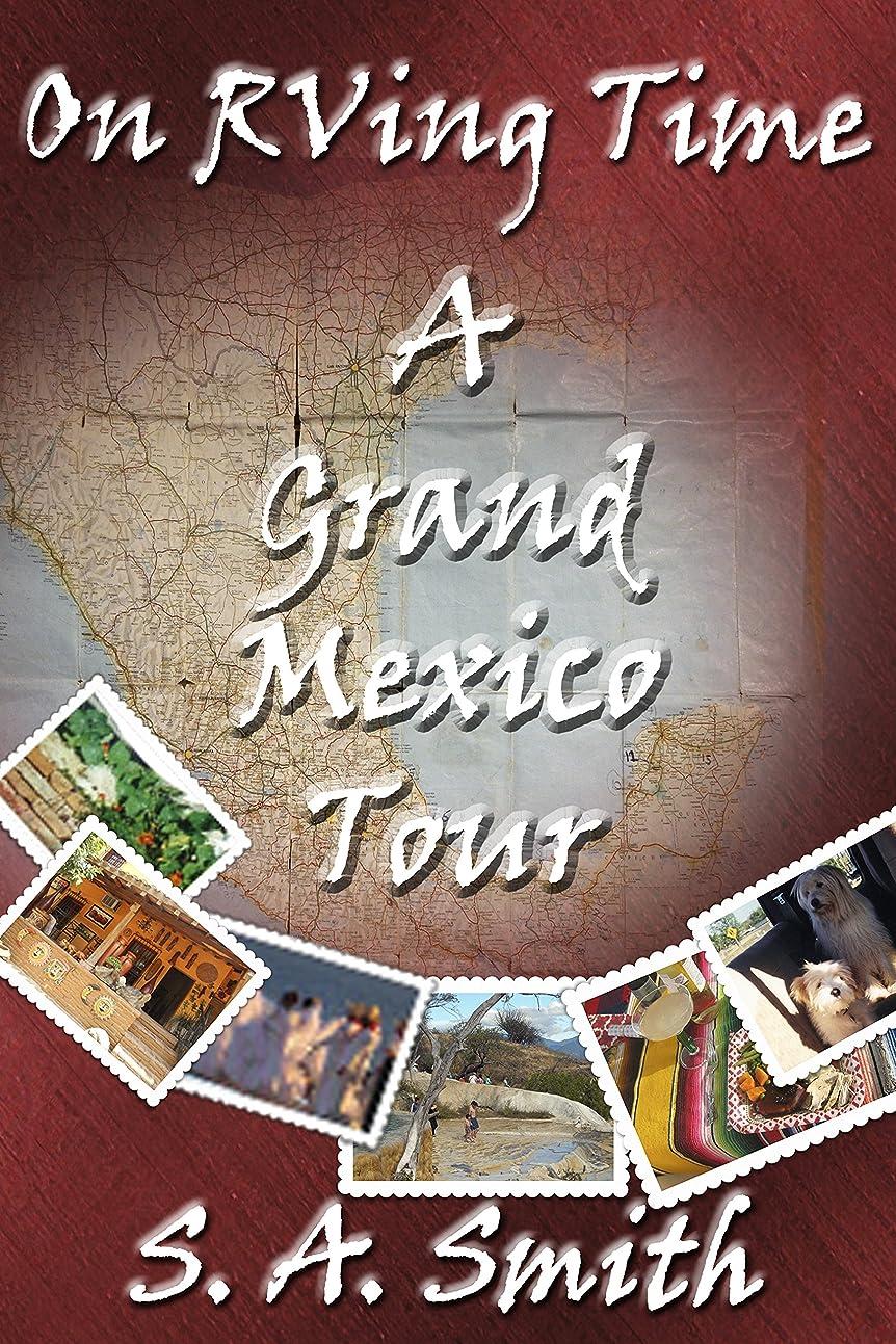 自分の素晴らしい良い多くのギネスA Grand Mexico Tour (On RVing Time Book 3) (English Edition)