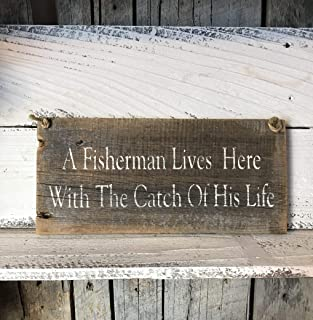 A Fisherman Lives Here With The Catch Of His Life Barn Wood Sign