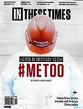 IN THESE TIMES Magazine (October, 2019) WOMEN IN MEATPACKING SAY #METOO, Tobita Chow, Sanders & Warren vs. Prisons