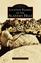 Location Filming in the Alabama Hills (Images of America)