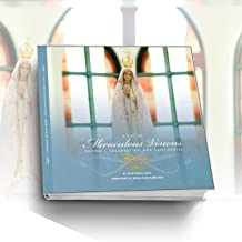 A Gift of MIRACULOUS VISIONS: Fatima~Celebrating Her Centennial