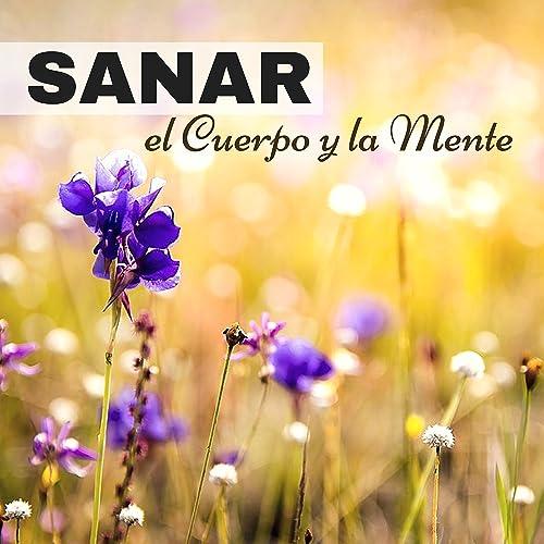 Sanar El Cuerpo Y La Mente Música Instrumental Para Relajarse Profundamente By Relajar Dormir Meditar On Amazon Music