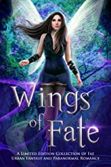 Wings of Fate: A Limited Edition Collection of Fae Urban Fantasy and Paranormal Romance (A Dangerous Words Publishing Collection) Kindle Edition