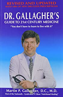 Dr. Gallagher's Guide to 21st Century Medicine: How to Get Off the Illness Treadmill and Onto Optimum Health