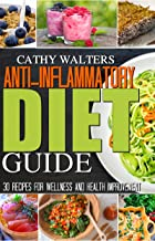ANTI-INFLAMMATORY DIET GUIDE: 30 Recipes for Wellness and Health Improvement