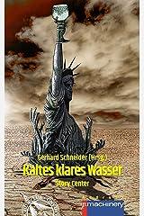 KALTES KLARES WASSER: Story Center (AndroSF / Die SF-Reihe für den Science Fiction Club Deutschland e.V. (SFCD)) Kindle Ausgabe