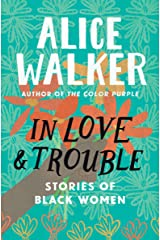 In Love & Trouble: Stories of Black Women Kindle Edition