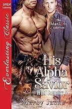 His Alpha Savior [Wolf Country 6] (Siren Publishing Everlasting Classic ManLove)