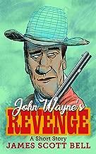 John Wayne's Revenge (A Short Story)