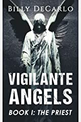 Vigilante Angels Book I: The Priest Kindle Edition