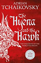 The hyena and the hawk: Adrian Tchaikovsky