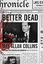 Better Dead: A Nathan Heller Thriller