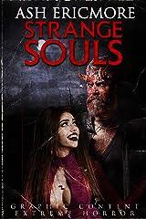 Strange Souls: Extreme Horror Kindle Edition