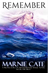 Remember (Protectors of the Elemental Magic Book 1) Kindle Edition